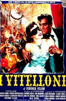 I vitelloni di Federico Fellini PRODUZIONE: Italia 1953    GENERE: Commedia DURATA: 108'
