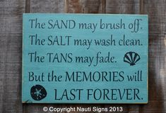 Rustic Beach Sign, The Sand May Brush Off Tans May Fade, Summer Quotes, Beach Decor, Beach House Gift, Vacation Memories, Beach Memories, Customize Colors Hand Painted by Nauti Wood Signs