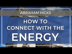 Get Happy, Abraham Hicks, Law Of Attraction, Reiki, The Secret, Feel Good, Knowing You, Physics, Connection