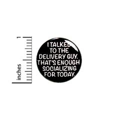 Sarcastic Introvert Button Funny Pin For Backpacks Jackets or Fridge Magnet I Talked To The Delivery Guy That's Enough Socializing 1 Inch Funny Buttons, Cool Buttons, Funny Pins, Funny Memes, Introvert Quotes, Thought Process, Cool Backpacks, Sarcastic Humor, Enough Is Enough