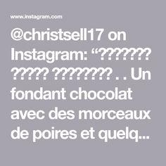 """@christsell17 on Instagram: """"𝔽𝕠𝕟𝕕𝕒𝕟𝕥 𝕡𝕠𝕚𝕣𝕖 𝕔𝕙𝕠𝕔𝕠𝕝𝕒𝕥 . . Un fondant chocolat avec des morceaux de poires et quelques amandes concassées . . Pour un moule de 22 cm 150 g…"""" Instagram, Almonds, Pears"""