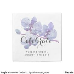 Purple Watercolor Orchid Purple Floral Celebrate Wedding Napkins SOLD, thank you to the customer in Florida
