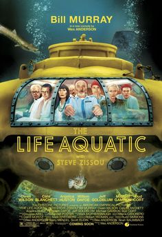 The Life Aquatic with Steve Zissou -- An oceanographer sets out after the shark that killed his partner.