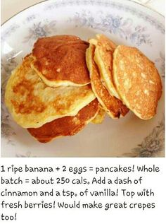 Banana + Eggs = Pancakes. Friend of mine swears by this. Trying this week!