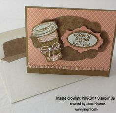Perfect blend card -  janet holmes, Here is a cute card that I made using Soft Suede and Crisp Cantaloupe and the Naturals Composition Paper. I stamped the coffee cup on the DSP and cut it out.  For more info see my blog: www.jangirl.com