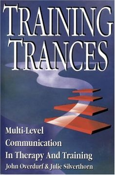Training Trances: Multi-Level Communication in Therapy and Training by John Overdurf http://www.amazon.com/dp/1555520693/ref=cm_sw_r_pi_dp_O11Ntb09WPJ8BWG0