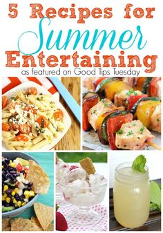 5 Recipes for Summer Entertaining - A great list of recipe ideas for drinks, pasta, grilling and dessert!