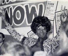 Shirley Chisholm - first African American woman elected to Congress. Later, ran for President.
