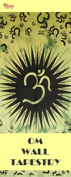 It denotes inner peace, it is great to look at while you are meditating. Spiritual 'Om' Tapestry by Syon Handicrafts !!