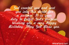 God created you and sent you into this world for a purpose. It is your duty to fulfill God's purpose. Wishing you a very Happy Birthday. May God Bless you. Happy Birthday Religious, Happy Birthday Messages, Kids Birthday Cards, Very Happy Birthday, Christian Birthday Wishes, Sister Poems, Birthday Blessings, Short Poems, Happy B Day