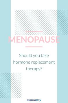 Menopause: Should you take hormone replacement therapy?