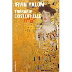 Thérapie existentielle, apprendre à vivre - Irvin Yalom.