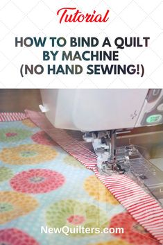 How to Machine Bind a Quilt (No Hand Sewing!) Learn a faster, easier way to bind your quilts, with no tedious hand sewing! Machine binding tutorial from . Machine Binding A Quilt, Quilt Binding Tutorial, Sewing Binding, Bias Binding, Sewing Stitches, Sewing Patterns Free, Free Sewing, Hand Sewing, Quilt Patterns