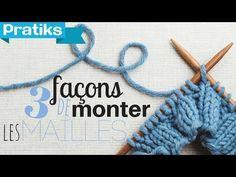 Apprendre à tricoter : 3 façons de monter les mailles - YouTube