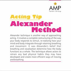 Alexander Method: Another Way of Approaching Acting! #AMPTalent Tip of the week! #Talent #Agent #Acting #Tips #Actors #Models #Dancers #Singers #Hosts #Canada