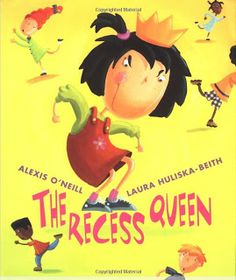 The Recess Queen by Alexis O'Neill. Mean Jean is the biggest bully on the school playground until a new girl arrives and challenges Jean's status as the Recess Queen. 1st Day Of School, Beginning Of The School Year, Middle School, First Day Of School Activities, School Kids, Pre School, High School, Recess Queen, Books
