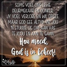 God Is, Inspirational Qoutes, Afrikaans Quotes, Bible, Wisdom, Faith, Christianity, Moving Quotes, Biblia