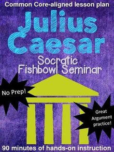 Are you finishing up Shakespeare's Julius Caesar?  This Fishbowl Seminar requires students to synthesize their understanding of two major characters in the play in order to assess their leadership qualities.  After working through a few preparation activities, students participate in an engaging (and somewhat competitive!) discussion in which they argue their selected or assigned positions.