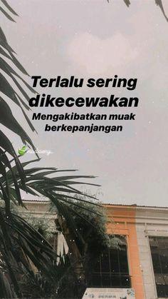#quotes #quotesindonesia #sajak #kecewa #muak Quotes Rindu, Story Quotes, Tumblr Quotes, People Quotes, Qoutes, Life Quotes, Reminder Quotes, Self Reminder, Quotes Indonesia