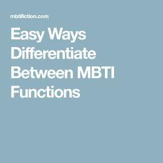 Easy Ways Differentiate Between MBTI Functions