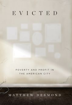 80 best cultivating readers images on pinterest book lists books evicted poverty and profit in the american city from harvard sociologist and macarthur genius matthew desmond a landmark work of scholarship and fandeluxe Choice Image