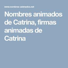 Nombres animados de Catrina, firmas animadas de Catrina