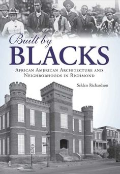 Built by Blacks: African American Architecture and Neighborhoods in Richmond (Paperback) | Overstock.com Shopping - The Best Deals on American History