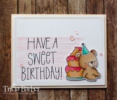 Diary of an Inky Girl…: Beary Special Birthday - 3 cards | sweet birthday