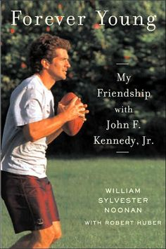 My Friendship with John F. Kennedy Jr. - William Sylvester Noonan