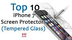 Top 10 iPhone 7 Screen Protectors (Tempered Glass) !!!
