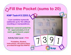 """Fill the Pocket (sums to 20)"" - Combine numerals (addends up to 10) without counting or manipulatives. Supports learning Common Core Standards: 1.OA.3, 1.NBT.2, 2.OA.2 [KNP Task # S 2203.5]"