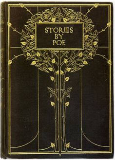 Vintage Bookcover admiration | Stories by Poe book cover designed by Paul Woodroffe, 1908 | The Daily Heller