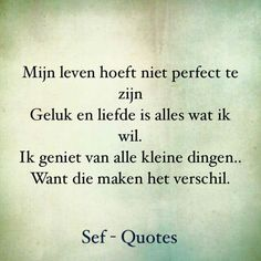 Helemaal mee eens My Life Quotes, True Quotes, Sef Quotes, Dutch Quotes, Self Compassion, Cute Love Quotes, Jokes Quotes, Text Me, True Words
