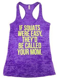 Your Mom Tank Ohohahaha I love crude work out shirts. If I ever go to a gym…