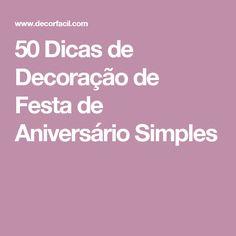 50 Dicas de Decoração de Festa de Aniversário Simples