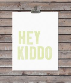 HEY KIDDO art print - custom colors - 11 x 14 - word art. $22.00, via Etsy.