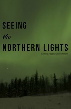 You must see the Northern Lights at least once in your life!