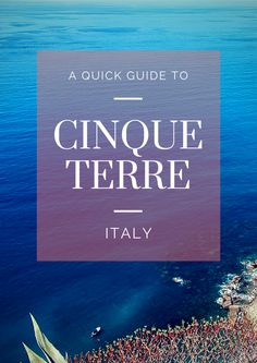 A Quick Guide to Cinque Terre, Italy - The Overseas EscapeThe Overseas Escape