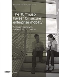 10 Essential Elements for a Secure Enterprise Mobility Strategy, Free Citrix Systems White Paper Bring Your Own Device, 10 Essentials, Essential Elements, White Paper