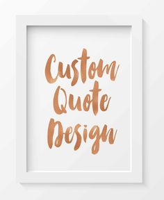 Custom Quote print - Rose Gold Foil print - Digital Download Your Favourite Quote, Bible Verse, Poem, Song Lyric etc designed into a Rose Gold