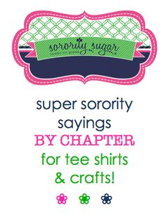 Bid day apparel and big/little crafts need special slogans UNIQUE for each chapter, in addition to each groups's official mottos. These are some sorority sugar FAVES for each of the 26 NPC sororities! <3 BLOG LINK: http://sororitysugar.tumblr.com/post/84568101099/super-sorority-sayings-by-chapter-for-tee-shirts#notes Delta Phi Epsilon, Phi Sigma Sigma, Kappa Alpha Theta, Gamma Phi Beta, Alpha Chi Omega, Kappa Delta, Sorority Sayings, Sorority Shirts, Tee Shirts