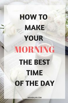 How To Make Your Morning the best time of the day, morning rituals, coffee and books, relaxing, meditation, motivation, self care, self love, lifestyle ##selfcare #selflove #selfcaresunday #motivation #lifestyle #lifestyleblogger #morningmotivation #morninginspiration #greatstartoftheday #motivationmonday #quoteoftheday #bookstagram #coffeetime #mindfullness #wellness
