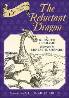 The Reluctant Dragon: 75th Anniversary Edition: Kenneth Grahame, Ernest H. Shepard, Leonard Marcus: 9780823428212: Amazon.com: Books
