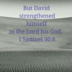 David, in all his discouragement and difficult circumstances, he saw God as his source of strength, and not a source of his difficulties.
