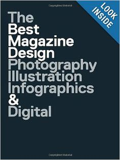 47th Publication Design Annual: The Best Magazine Design: Photography, Illustration, Infographics & Digital (Society of Publication Designer...