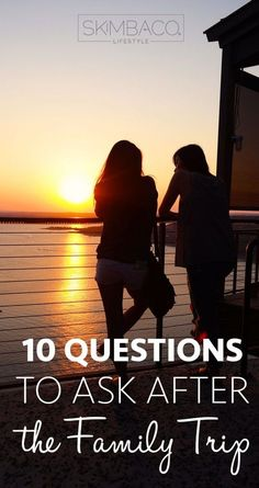 Are you traveling in a meaningful way? 10 Questions to Ask Yourself after Your Family Travels this Summer #familyforward #travelforreal
