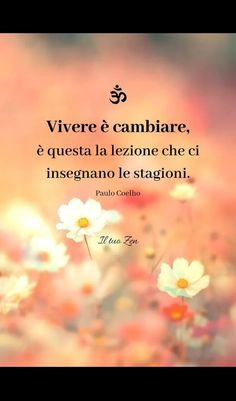 Best Quotes, Love Quotes, Italian Quotes, Four Seasons, Food For Thought, Motto, Karma, Love You, Thoughts