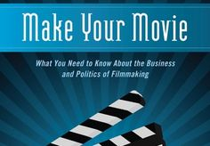 """""""Make Your Movie,"""" a new book by Barbara Freedman Doyle What You need to know about the Business and Politics of Filmmaking Film Tips, Making A Movie, Film School, The More You Know, Film Industry, You Must, Reading Lists, Videography, Cinematography"""