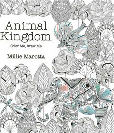 By Millie Marotta Adult Coloring Books Are Widely Popular Today Because Of Their Wonderfully Meditative And Soothing Qualities Plus Who Doesnt Like To