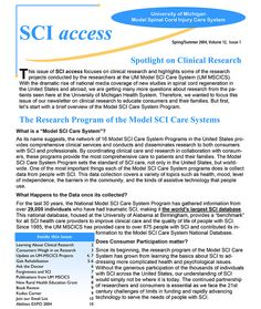 Link goes to PDF.  In this issue of SCI Access: • Learning About Clinical Research • Consumers Weigh in on Research • Update on UM-MSCICS Projects • Gait Rehabilitation • Ask the Doctor • Forgiveness and SCI • Publications from UM MSCICS • New Rural Health Education Grant • Book Review • Kudos Corner • Join our Email List • Abilities EXPO 2004